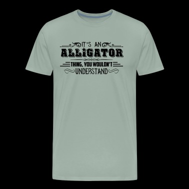 Alligator Shirt - It's An Alligator T Shirt - Men's Premium T-Shirt