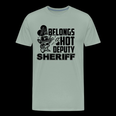My Belongs To A Hot Deputy Sheriff Shirt - Men's Premium T-Shirt