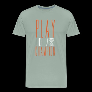 play like a champion - gift idea - Men's Premium T-Shirt
