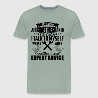 I'm An Aircraft Mechanic Expert Advice Shirt - Men's Premium T-Shirt