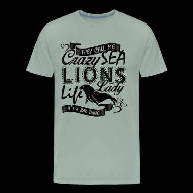 Crazy Sea Lion Lady Life Shirt - Men's Premium T-Shirt