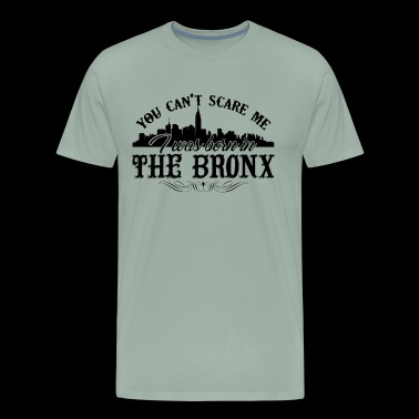 Bronx Shirt - I Was Born In The Bronx T Shirt - Men's Premium T-Shirt