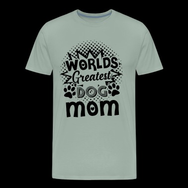 Worlds Greatest Dog Mom Shirt - Men's Premium T-Shirt