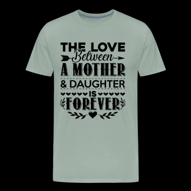 The Love Between Mother And Daughter Shirt - Men's Premium T-Shirt
