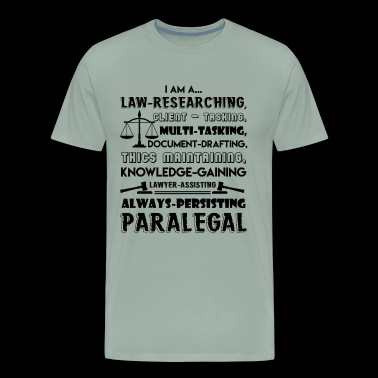 I Am A Law Researching Paralegal Shirt - Men's Premium T-Shirt