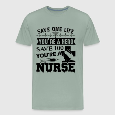 Nurse Saving Lives Shirt - Men's Premium T-Shirt