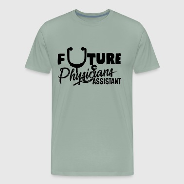 Future Physicians Assistant Shirt - Men's Premium T-Shirt