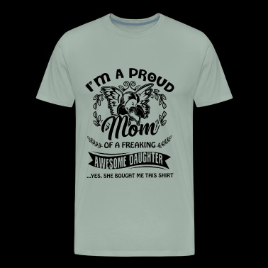 Proud Mom Of A Awesome Daughter Shirt - Men's Premium T-Shirt