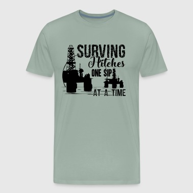 Oilfield Surving Hitches One Sip Shirt - Men's Premium T-Shirt