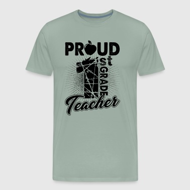 Proud 1st Grade Teacher Shirt - Men's Premium T-Shirt