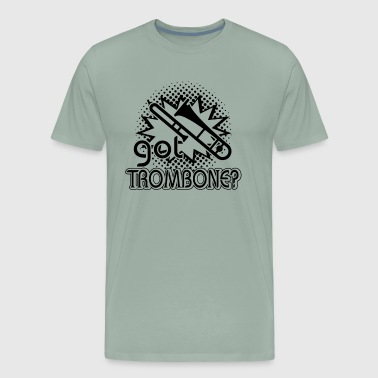 Got Trombone Instrument Shirt - Men's Premium T-Shirt