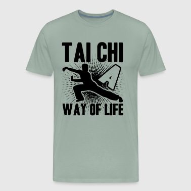 Tai Chi Is A Way Of Life Shirt - Men's Premium T-Shirt