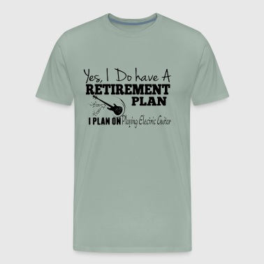 Retirement Plan On Playing Electric Guitar Shirt - Men's Premium T-Shirt