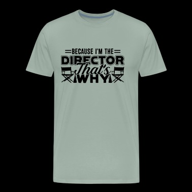Director Shirt - I'm The Director T shirt - Men's Premium T-Shirt