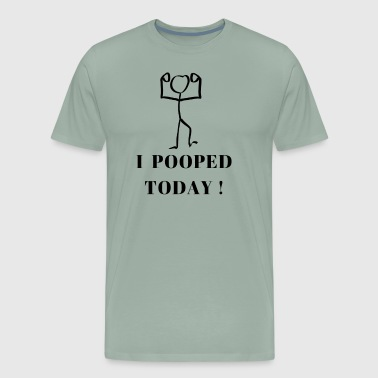 I Pooped Today Funny - Men's Premium T-Shirt