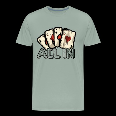 All In Poker Shirt - Men's Premium T-Shirt