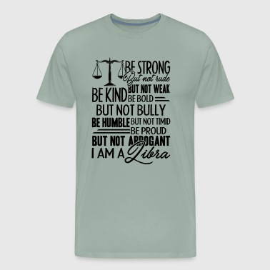 I Am A Libra Shirt - Men's Premium T-Shirt