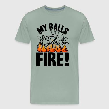 My Bowling Balls Is On Fire Shirt - Men's Premium T-Shirt