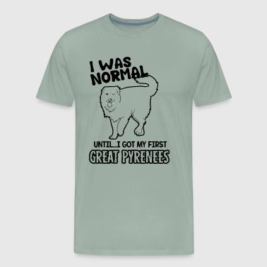 Got My First Great Pyrenees Shirt - Men's Premium T-Shirt