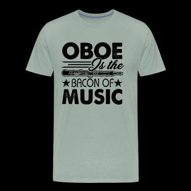 Oboe Is The Bacon Of Music Shirt - Men's Premium T-Shirt