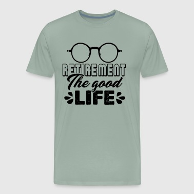 Retirement The Good Life Shirt - Men's Premium T-Shirt