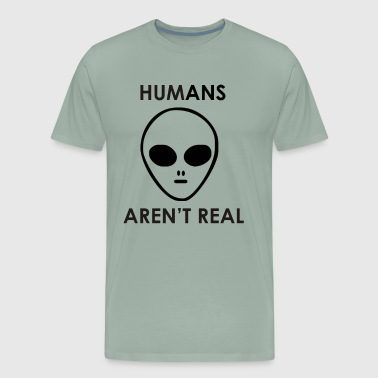Human Aren t Real Funny - Men's Premium T-Shirt