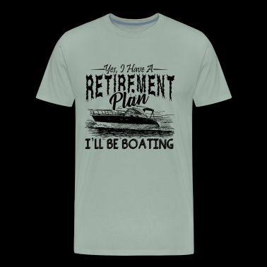I Have A Retirement Plan Shirt - Men's Premium T-Shirt