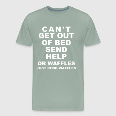 Can't Get Out Of Bed - Men's Premium T-Shirt