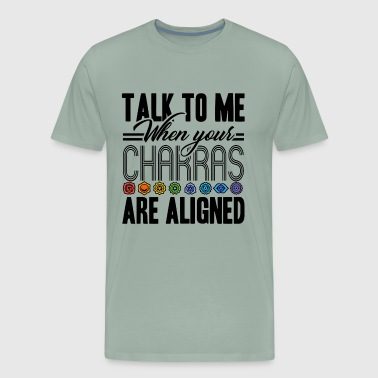 When Your Chakras Are Aligned Shirt - Men's Premium T-Shirt