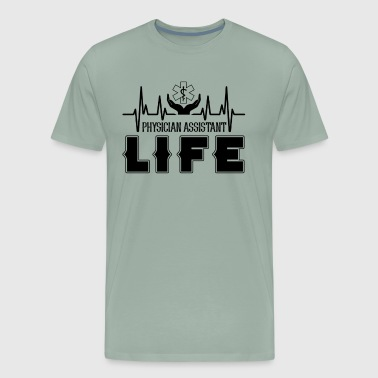 Physician Assistant Physician Assistant Life - Men's Premium T-Shirt
