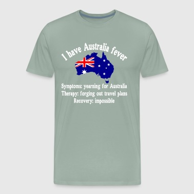 I have Australia fever - traveling - adventure - Men's Premium T-Shirt