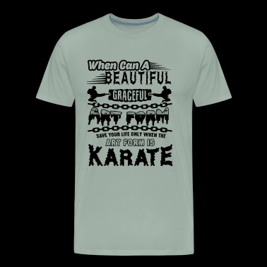 Art Form Is Karate Shirt - Men's Premium T-Shirt