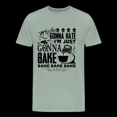 Gonna Bake Shirt - I'm Just Gonna Bake T shirt - Men's Premium T-Shirt