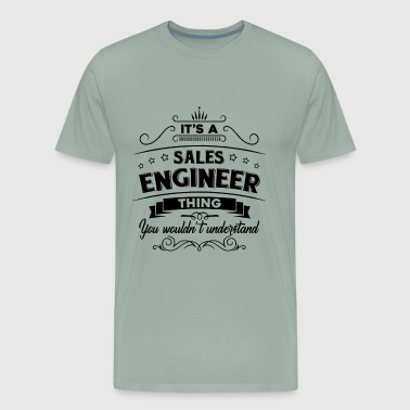 It's A Sale Engineer Thing - Men's Premium T-Shirt