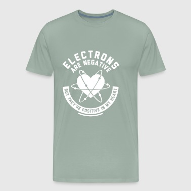 Funny Electrons Are Negative - Men's Premium T-Shirt
