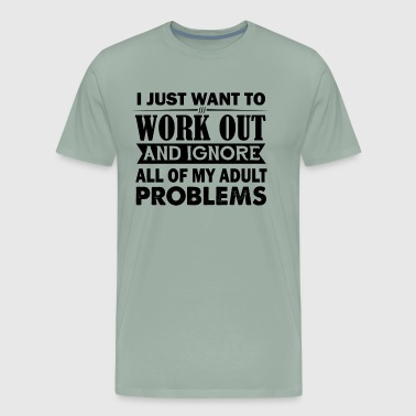 I Just Want To Work Out Shirt - Men's Premium T-Shirt