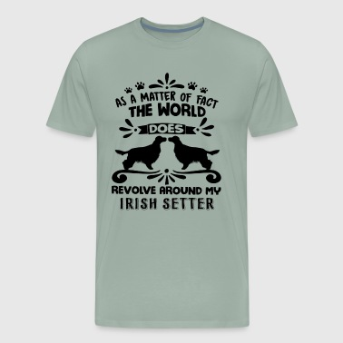 World Revolve Around Irish Setter Shirt - Men's Premium T-Shirt