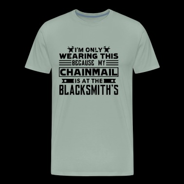 Chainmail Is At The Blacksmith's Shirt - Men's Premium T-Shirt