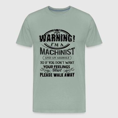 Warning I'm A Machinist Shirt - Men's Premium T-Shirt