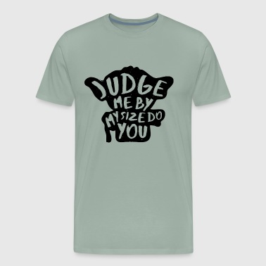 Judge Me Not - Men's Premium T-Shirt