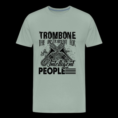 Trombone The Instrument For Intelligent Shirt - Men's Premium T-Shirt