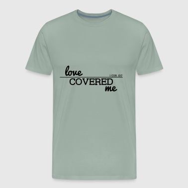 Love Covered Me - with Line + Verse - Men's Premium T-Shirt