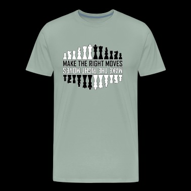 Make the right moves Chess Checkmate Chess Board - Men's Premium T-Shirt