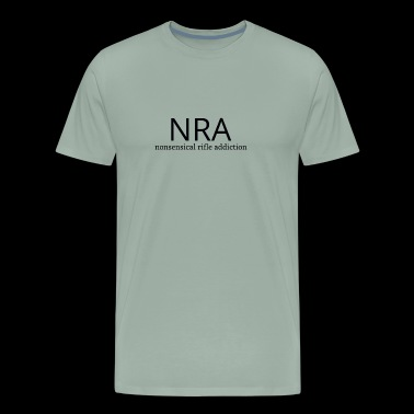 NRA Nonsensical Rifle Addiction - Men's Premium T-Shirt