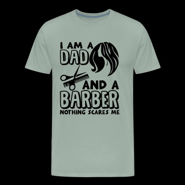 I Am A Dad and A Berber Nothing Sacers me Shirt - Men's Premium T-Shirt