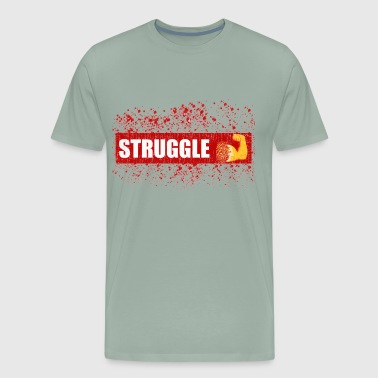 STRUGGLE - Men's Premium T-Shirt