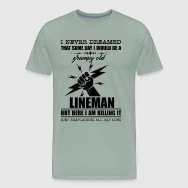 Grumpy Old Lineman I Am Killing It Shirt - Men's Premium T-Shirt