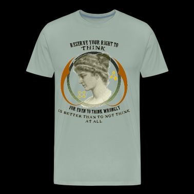 Reserve Your Right To Think - Men's Premium T-Shirt