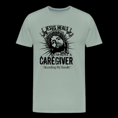 Caregiver Shirt - I'm Just A Caregiver T shirt - Men's Premium T-Shirt