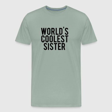 World s Coolest Sister - Men's Premium T-Shirt